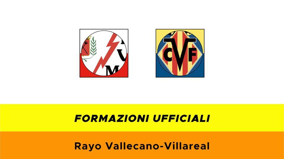 Rayo Vallecano-Villarreal formazioni ufficiali