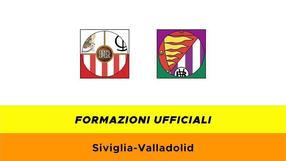 Siviglia-Valladolid formazioni ufficiali