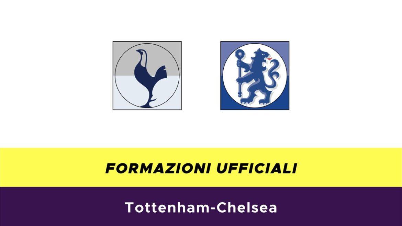 Tottenham-Chelsea formazioni ufficiali