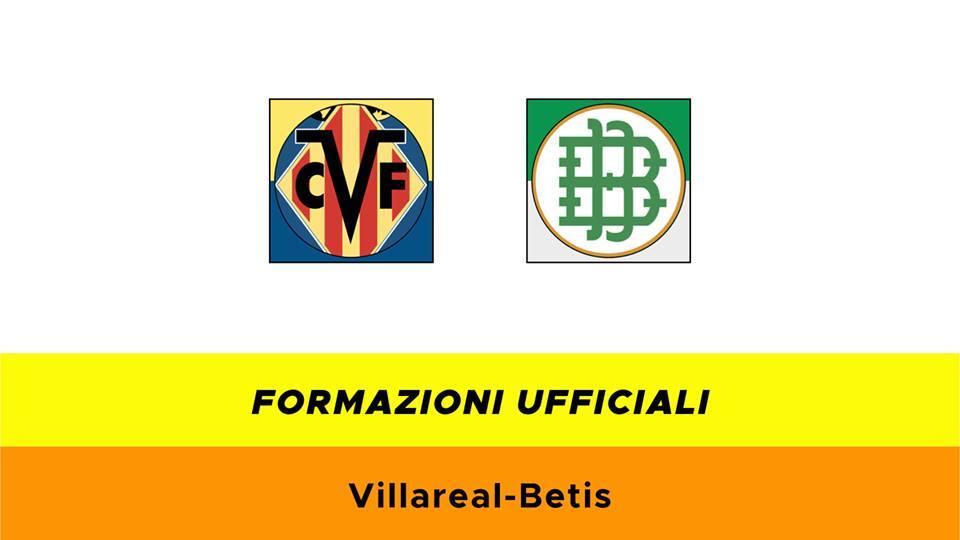 Villarreal-Betis formazioni ufficiali