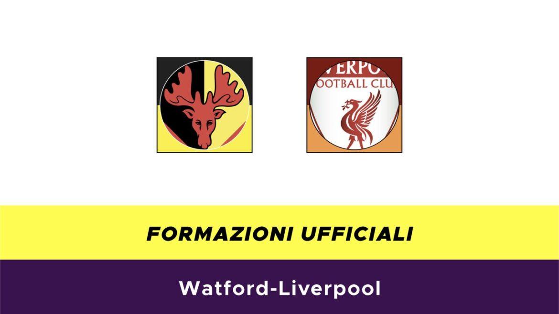 Watford-Liverpool formazioni ufficiali
