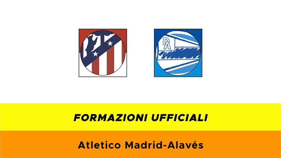 Atletico Madrid-Alavés formazioni ufficiali