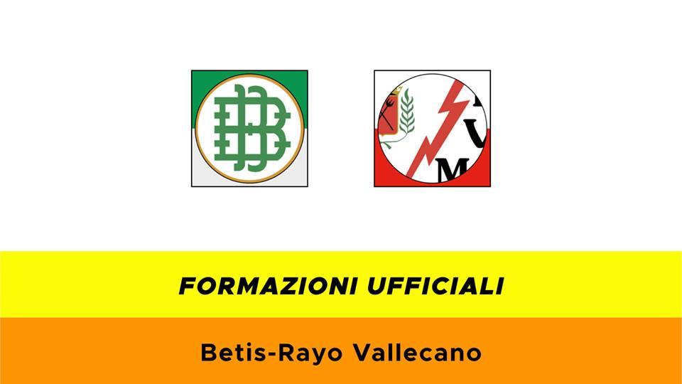 Betis-Vallecano formazioni ufficiali