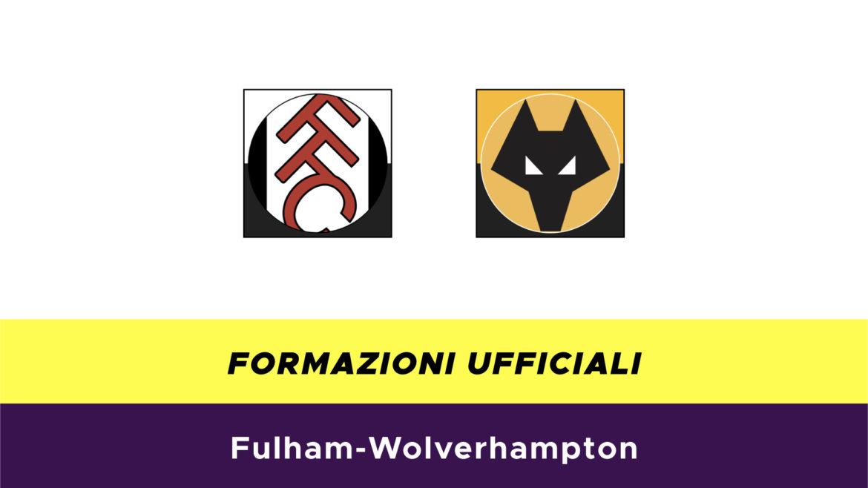 Fulham-Wolverhampton formazioni ufficiali