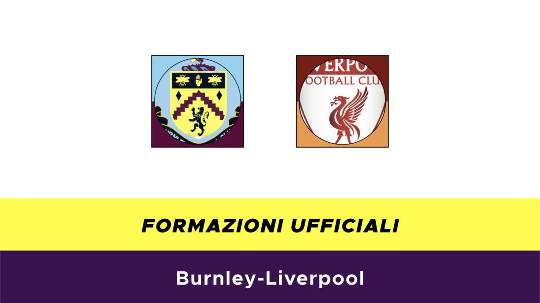 Burnley-Liverpool formazioni ufficiali