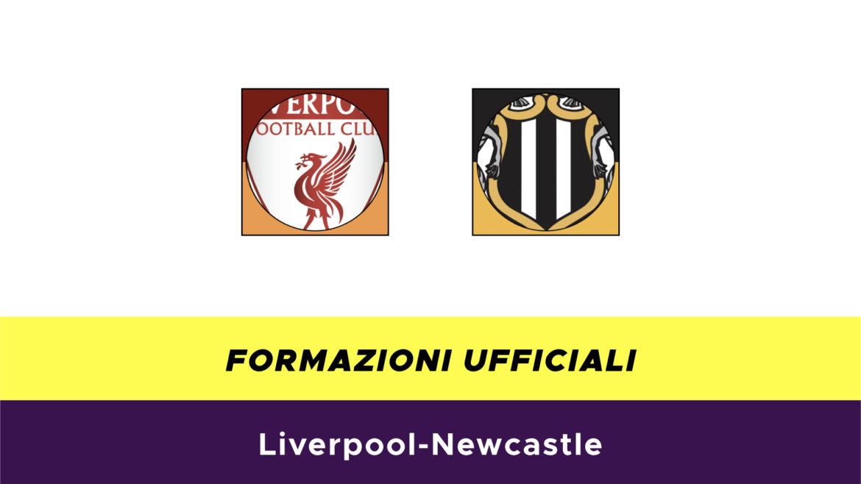 Liverpool-Newcastle formazioni ufficiali