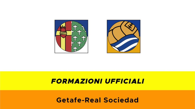 Getafe-Real Sociedad formazioni ufficiali