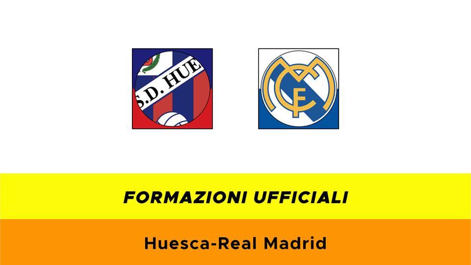 Huesca-Real Madrid formazioni ufficiali