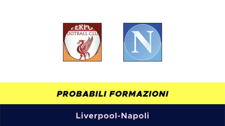 Liverpool-Napoli probabili formazioni