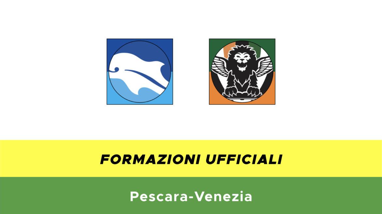 Pescara-Venezia formazioni ufficiali