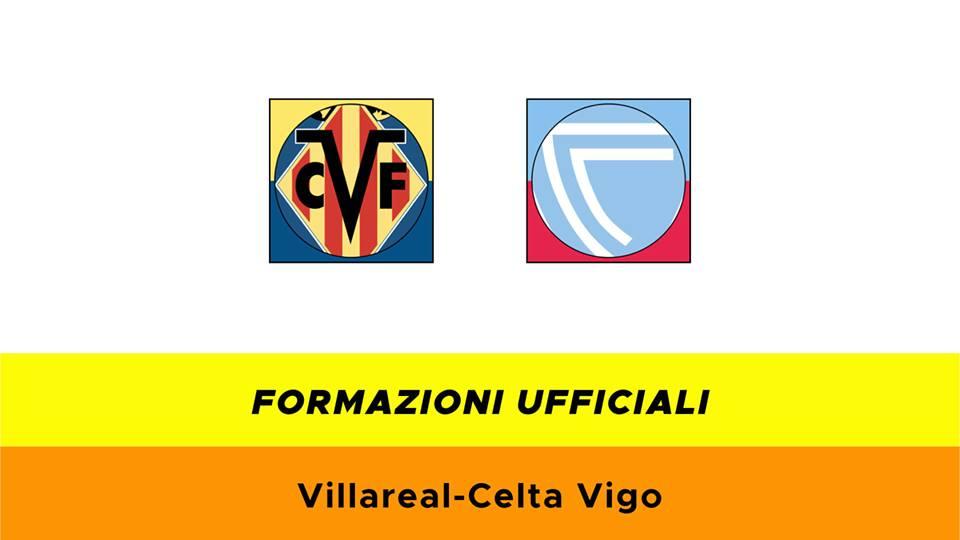 Villarreal-Celta Vigo formazioni ufficiali