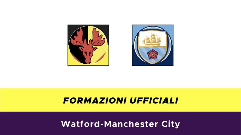 Watford-Manchester City formazioni ufficiali