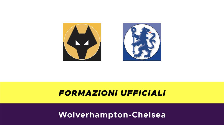 Wolverhampton-Chelsea formazioni ufficiali,
