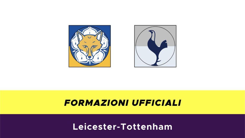 Leicester-Tottenham formazioni ufficiali