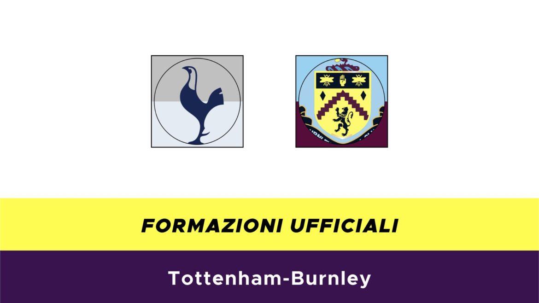 Tottenham-Burnley formazioni ufficiali