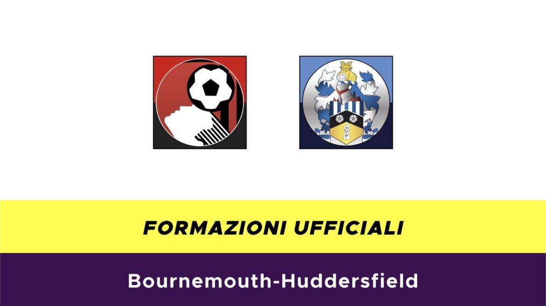 Bournemouth-Huddersfield formazioni ufficiali