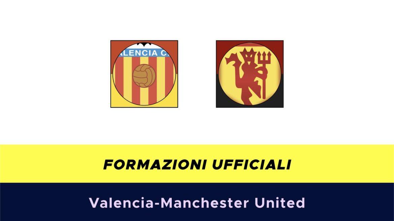Valencia-Manchester United formazioni ufficiali