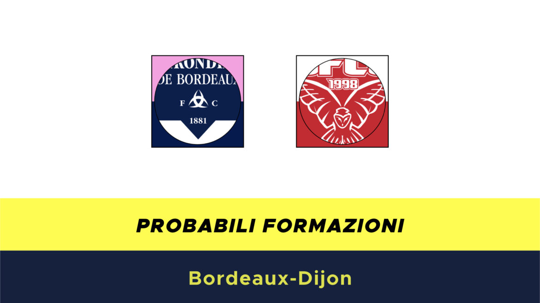 Bordeaux-Dijon probabili formazioni