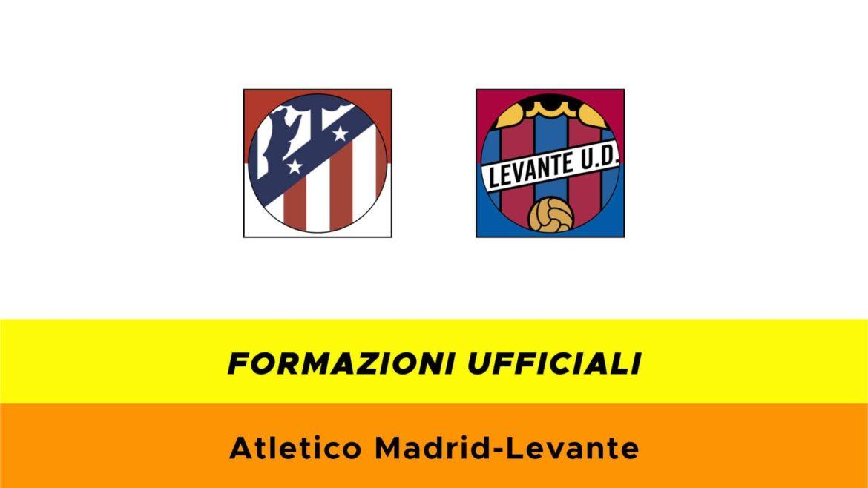 Atletico Madrid-Levante formazioni ufficiali