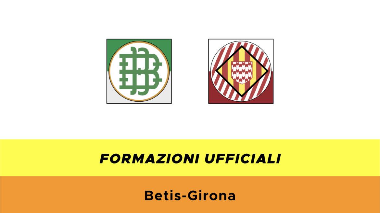 Betis-Girona formazioni ufficiali