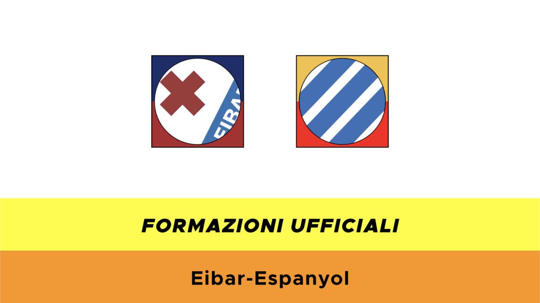 Eibar-Espanyol formazioni ufficiali