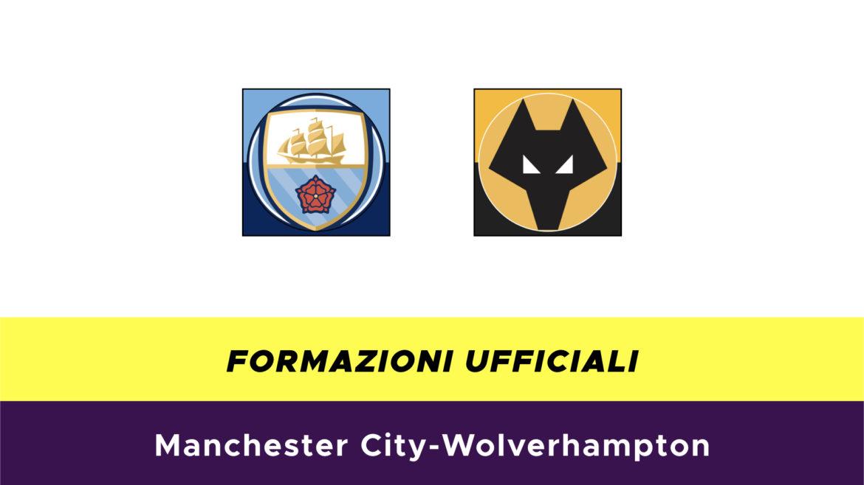 Manchester City-Wolverhampton formazioni ufficiali