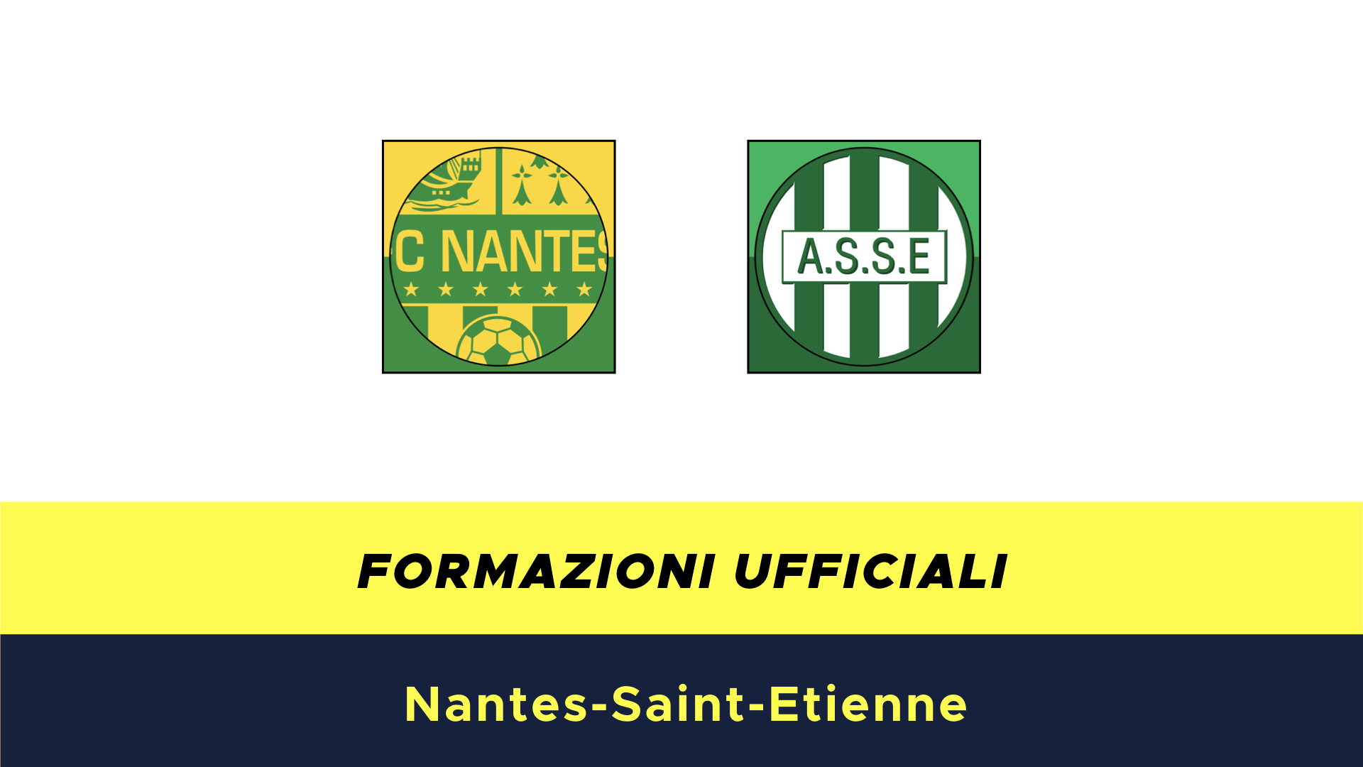 nantes st etienne formazioni ufficiali e dove vederla in tv e streaming. Black Bedroom Furniture Sets. Home Design Ideas