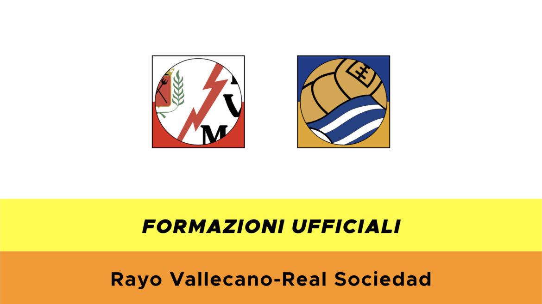 Rayo Vallecano-Real Sociedad formazioni ufficiali