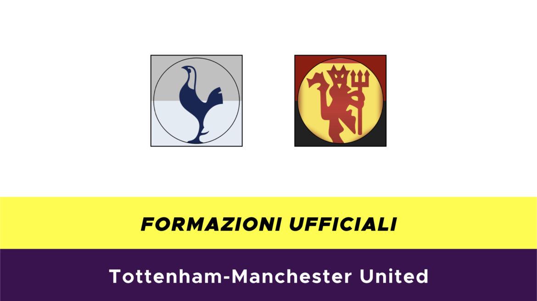 Tottenham-Manchester United formazioni ufficiali