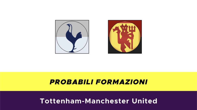 Tottenham-Manchester United probabili formazioni