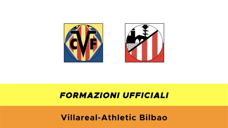 Villarreal-Atletico Bilbao formazioni ufficiali