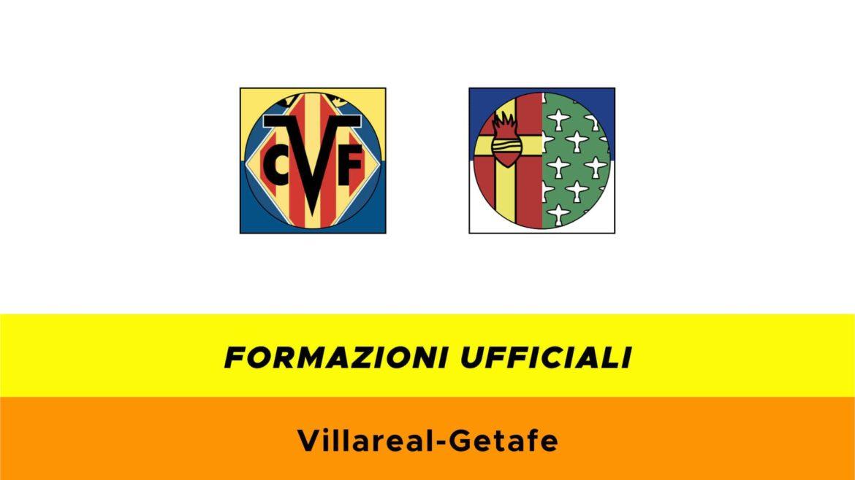 Villarreal-Getafe formazioni ufficiali