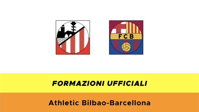Atletico Bilbao-Barcellona formazioni ufficiali