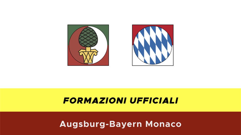 Augsburg-Bayern Monaco formazioni ufficiali