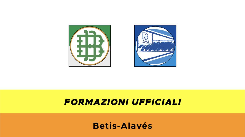 Betis-Alavès formazioni ufficiali