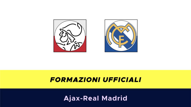 Ajax-Real Madrid formazioni ufficiali