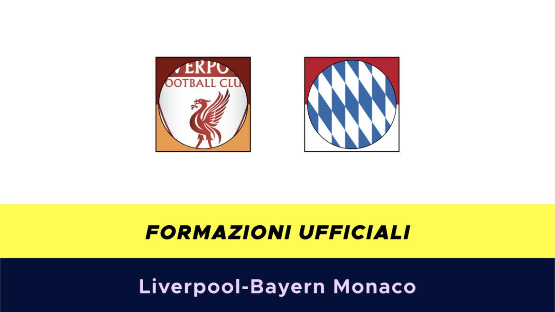 Liverpool-Bayern Monaco formazioni ufficiali