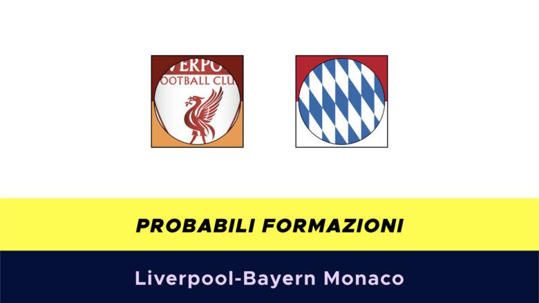 Probabili formazioni Liverpool-Bayern Monaco