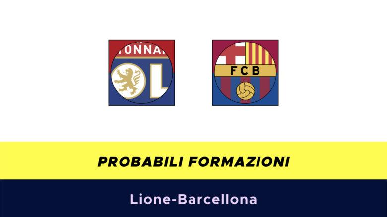 Lione-Barcellona probabili formazioni