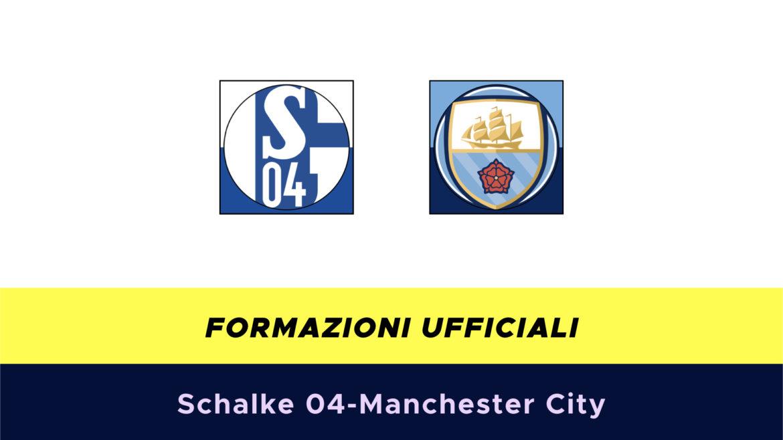 Shalke 04-Manchester City formazioni ufficiali