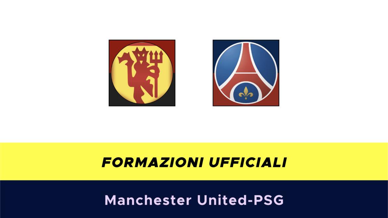 Manchester United-PSG formazioni ufficiali