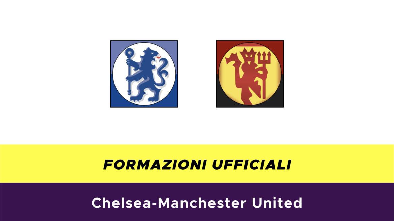 Chelsea-Manchester United formazioni ufficiali