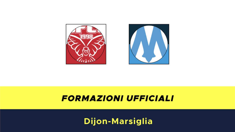 Digione-Marsiglia formazioni ufficiali