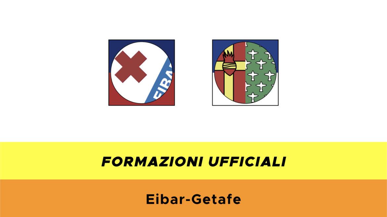Eibar-Getafe formazioni ufficiali