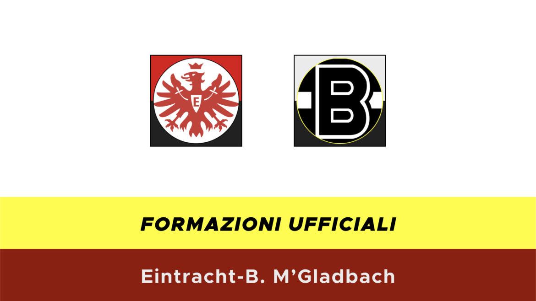 Eintracht-Borussia M'Gladbach formazioni ufficiali