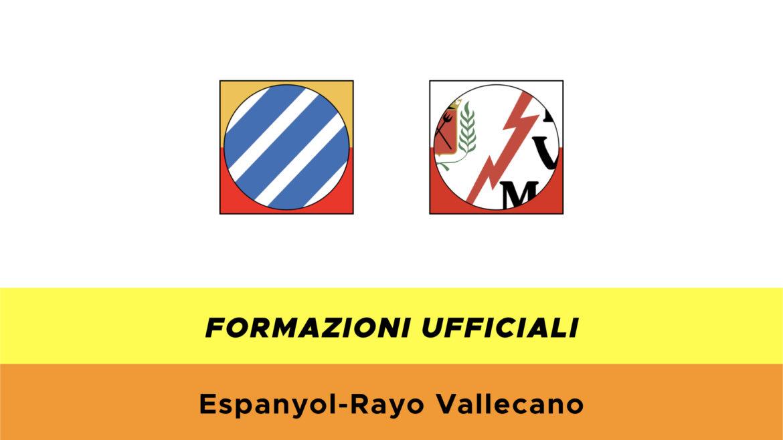 Espanyol-Rayo Vallecano formazioni ufficiali