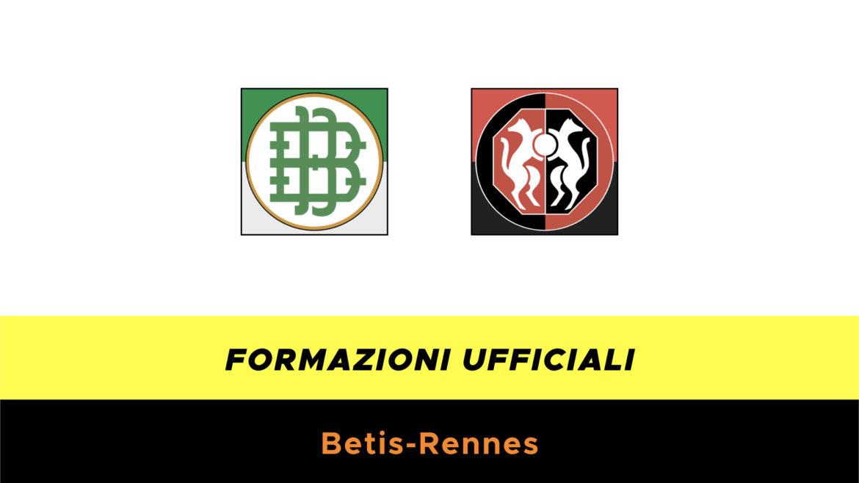Betis-Rennes formazioni ufficiali