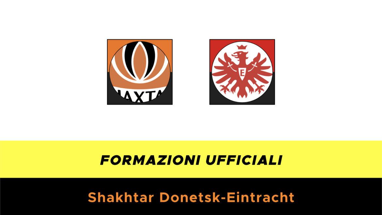 Shakhtar Donetsk-Eintracht formazioni ufficiali