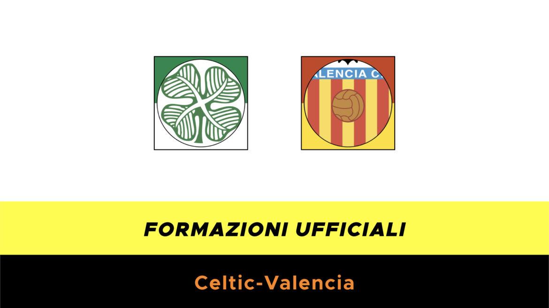 Celtic-Valencia formazioni ufficiali