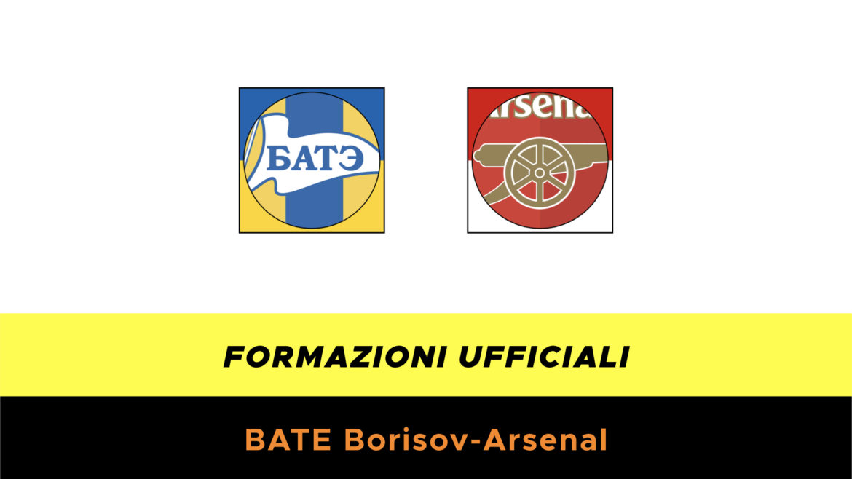 BATE Borisov-Arsenal formazioni ufficiali